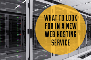 what-to-look-for-in-a-new-web-hosting-service