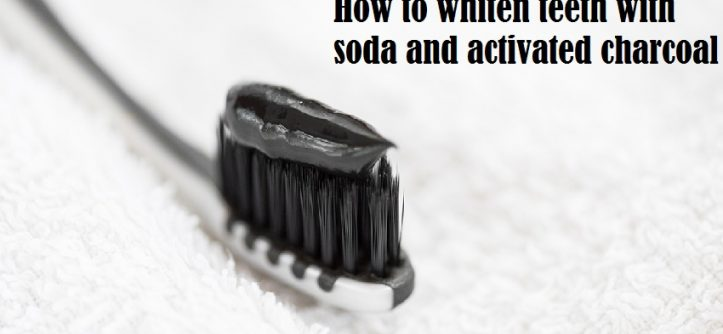 Whiten teeth with soda and activated charcoal